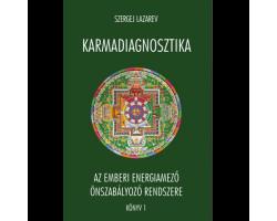 SZERGEJ LAZAREV - Karmadiagnosztika - Az emberi energiamező önszabályzó rendszere